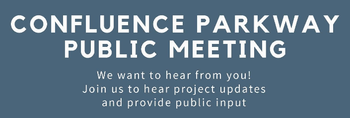 Confluence Parkway Public Meeting